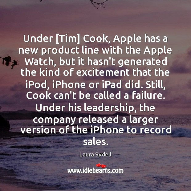 Image, Under [Tim] Cook, Apple has a new product line with the Apple