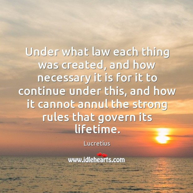 Under what law each thing was created, and how necessary it is Image
