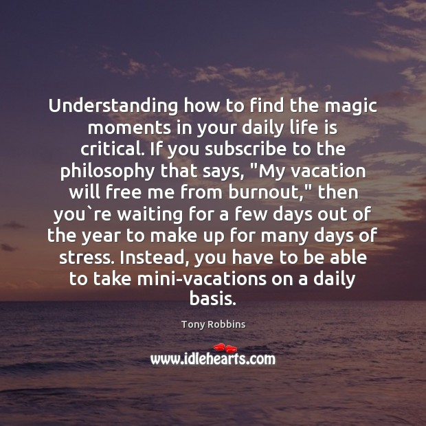 Image, Understanding how to find the magic moments in your daily life is