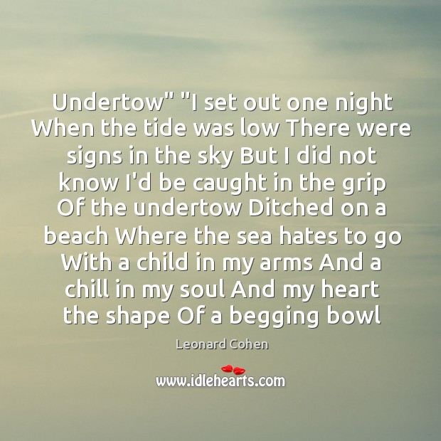 """Undertow"""" """"I set out one night When the tide was low There Image"""