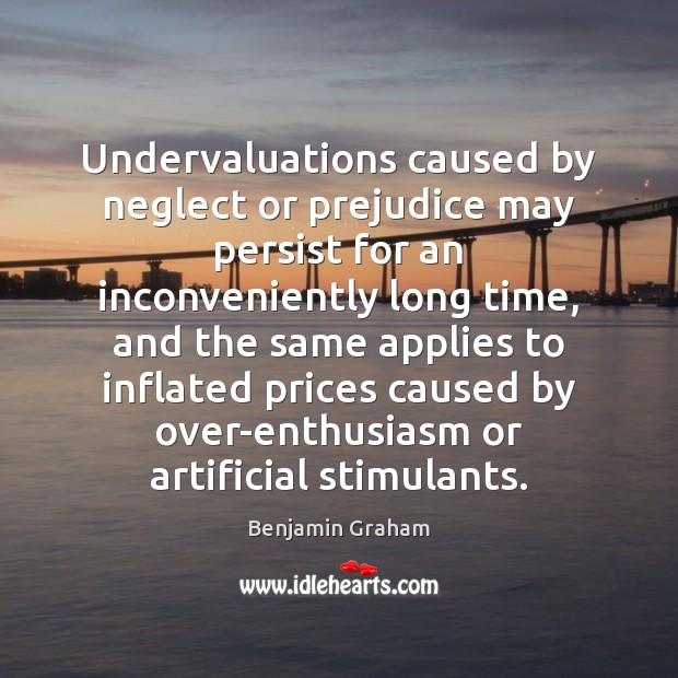 Undervaluations caused by neglect or prejudice may persist for an inconveniently long Image