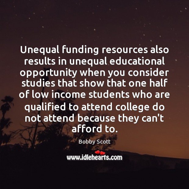 Unequal funding resources also results in unequal educational opportunity when you consider Image