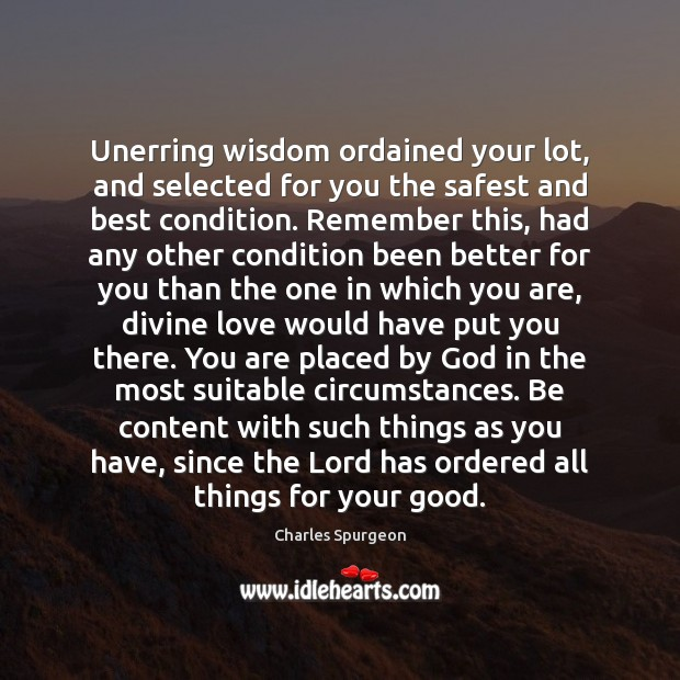Unerring wisdom ordained your lot, and selected for you the safest and Image