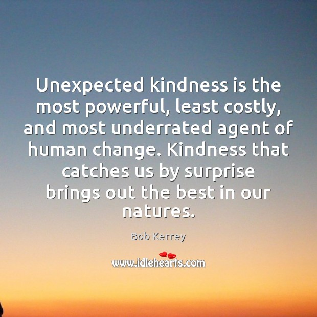 Image, Unexpected kindness is the most powerful, least costly, and most underrated agent