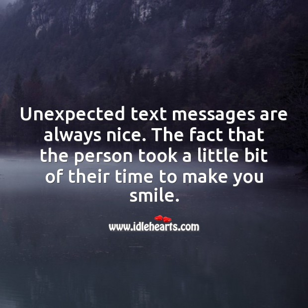 Unexpected text messages are always nice. Time Quotes Image