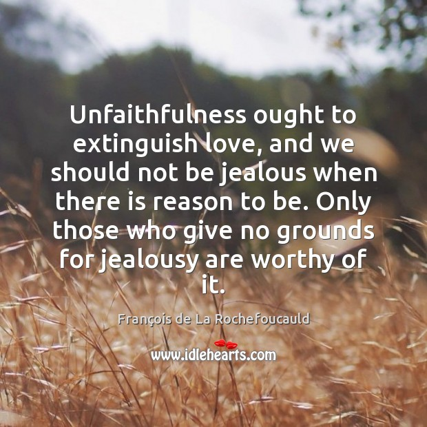 Image, Unfaithfulness ought to extinguish love, and we should not be jealous when
