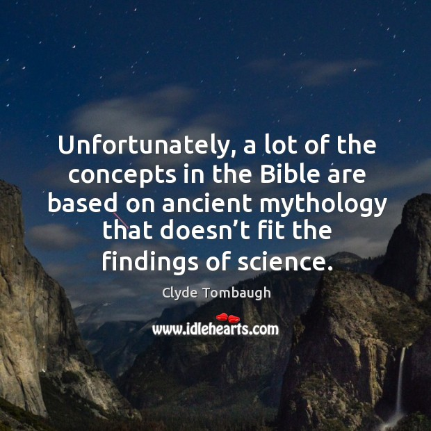Unfortunately, a lot of the concepts in the bible are based on ancient mythology that Image