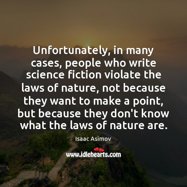 Unfortunately, in many cases, people who write science fiction violate the laws Image