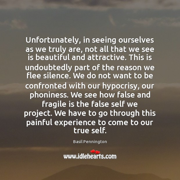 Image, Unfortunately, in seeing ourselves as we truly are, not all that we