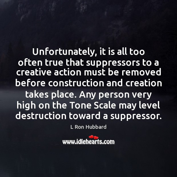 Unfortunately, it is all too often true that suppressors to a creative Image