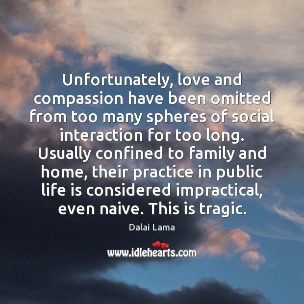 Unfortunately, love and compassion have been omitted from too many spheres of Image