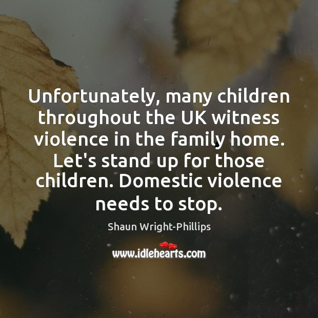 Unfortunately, many children throughout the UK witness violence in the family home. Image