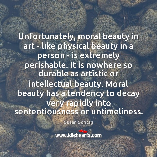 Unfortunately, moral beauty in art – like physical beauty in a person Image