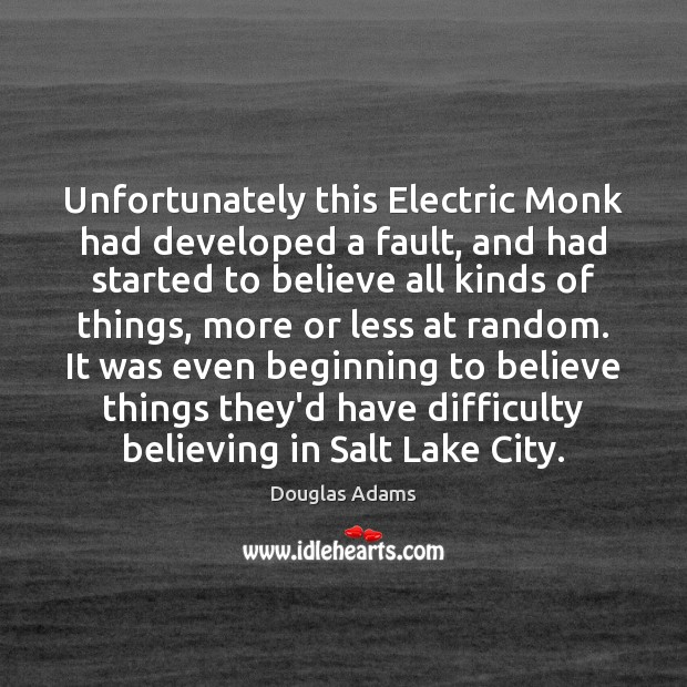Unfortunately this Electric Monk had developed a fault, and had started to Image