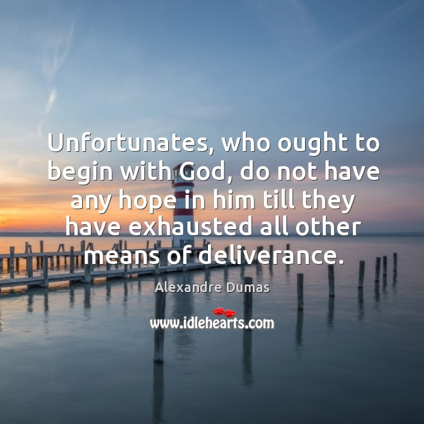 Image, Unfortunates, who ought to begin with God, do not have any hope