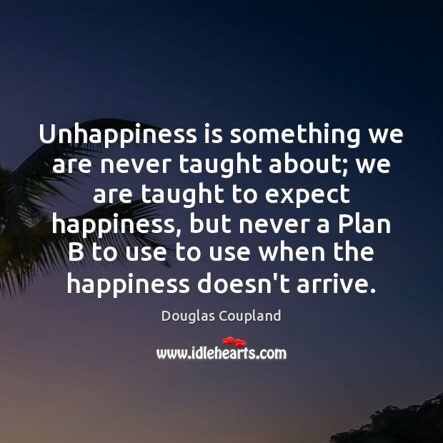 Image, Unhappiness is something we are never taught about; we are taught to