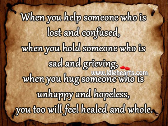 When You Hug Someone Who Is Unhappy And Hopeless