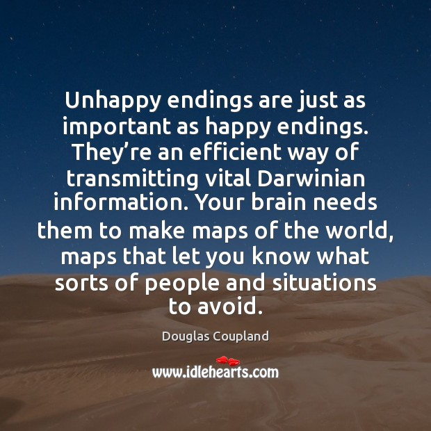 Image, Unhappy endings are just as important as happy endings.