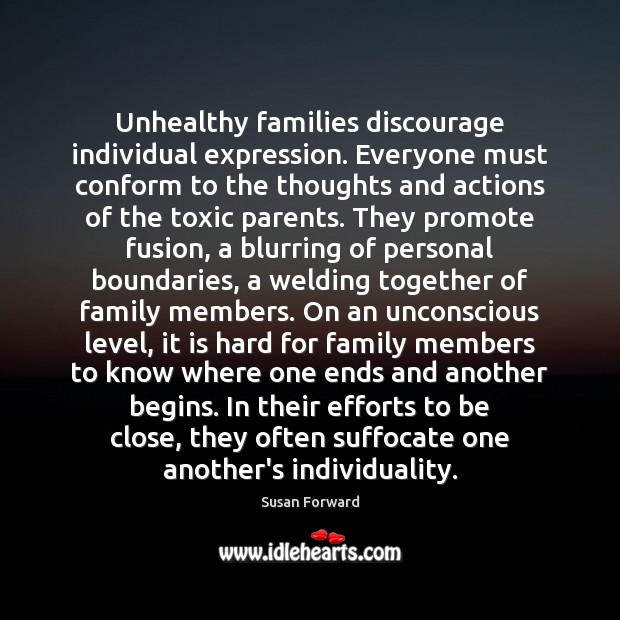 Unhealthy families discourage individual expression. Everyone must conform to the thoughts and Toxic Quotes Image
