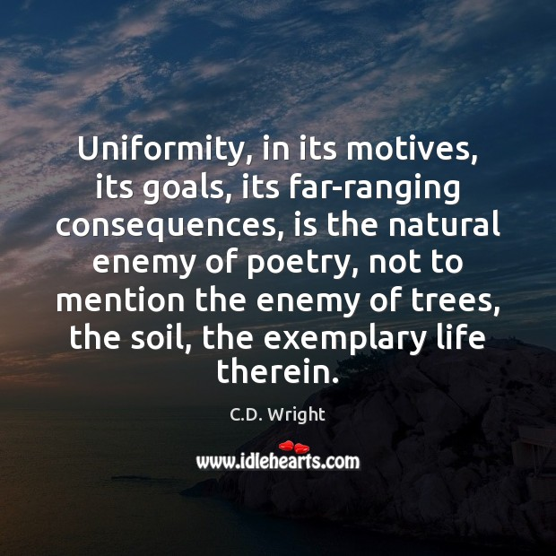 Image, Uniformity, in its motives, its goals, its far-ranging consequences, is the natural