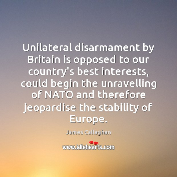 Unilateral disarmament by Britain is opposed to our country's best interests, could Image