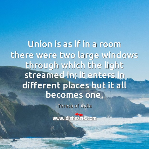 Union is as if in a room there were two large windows Union Quotes Image