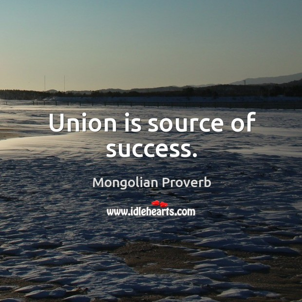 Union is source of success. Union Quotes Image