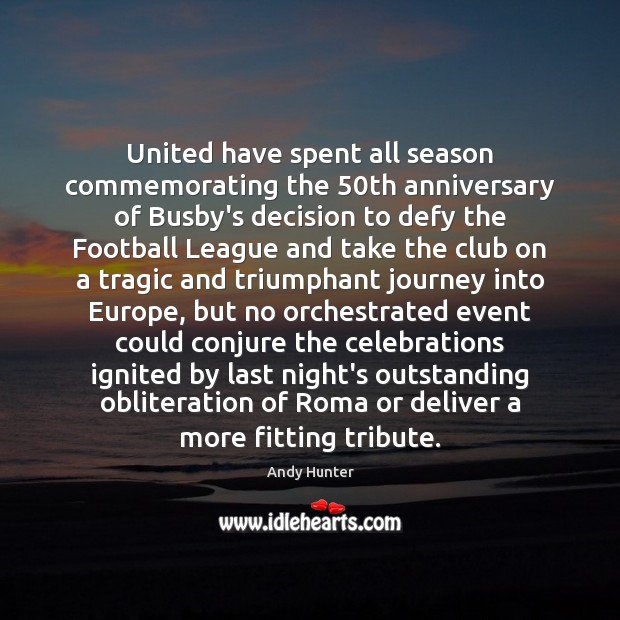 Image, United have spent all season commemorating the 50th anniversary of Busby's decision