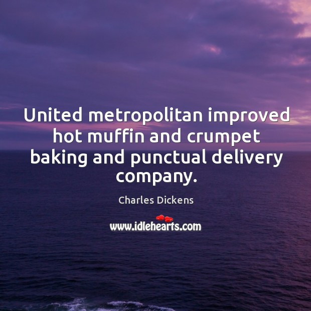United metropolitan improved hot muffin and crumpet baking and punctual delivery company. Image