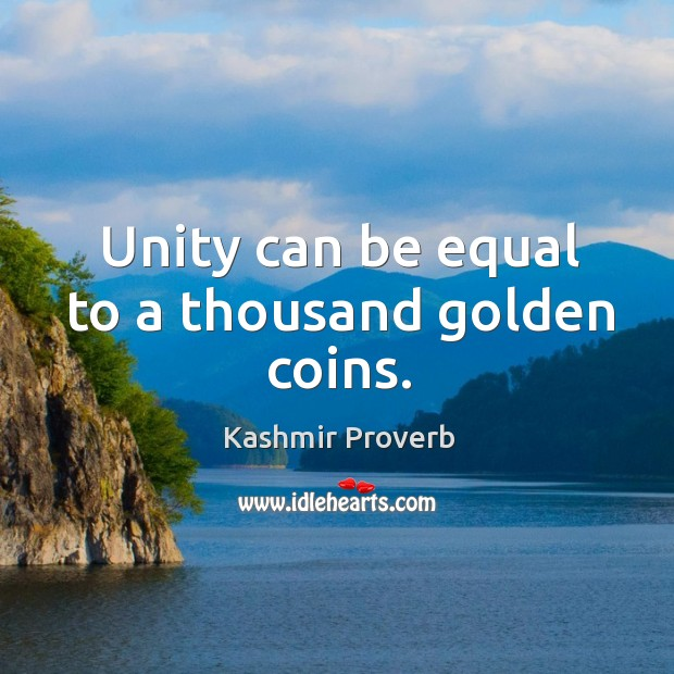 Unity can be equal to a thousand golden coins. Kashmir Proverbs Image