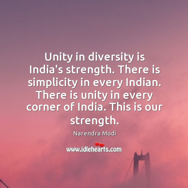 Unity In Diversity Is Indias Strength There Is Simplicity In Every