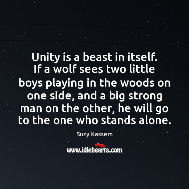 Unity is a beast in itself. If a wolf sees two little Image