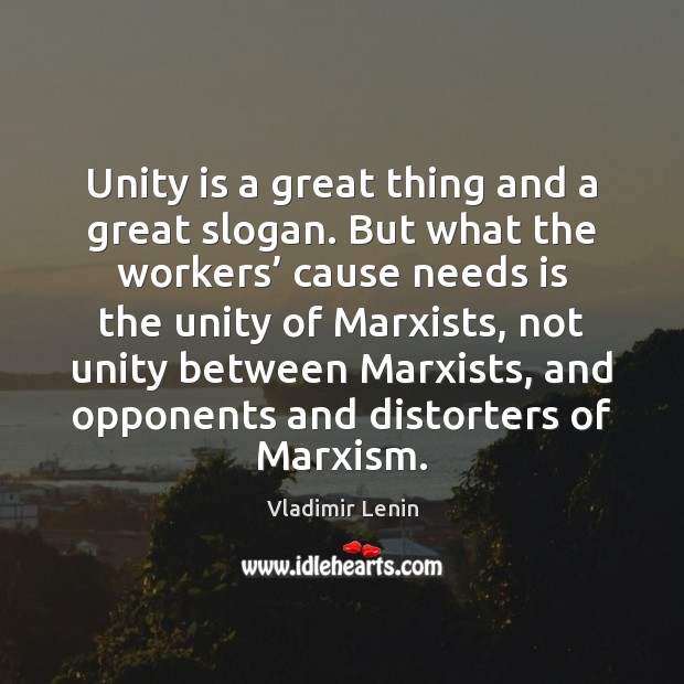 Unity is a great thing and a great slogan. But what the Image