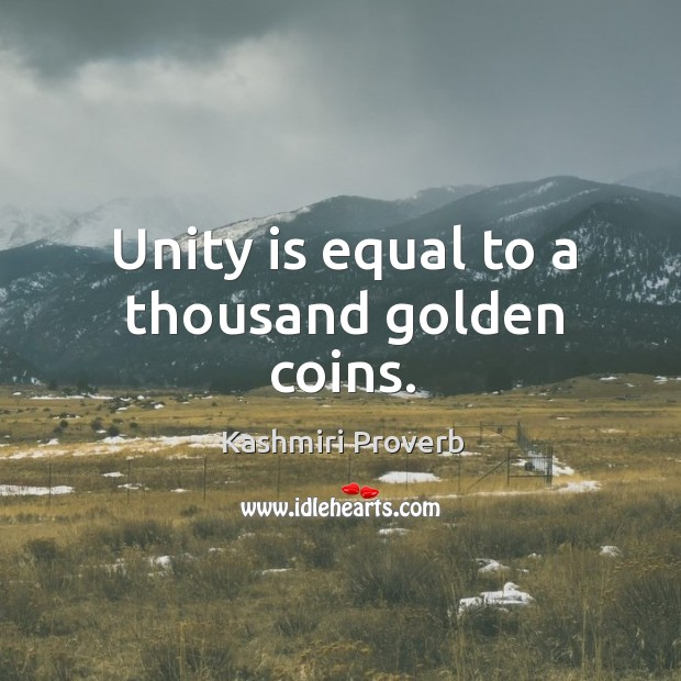 Unity is equal to a thousand golden coins. Kashmiri Proverbs Image