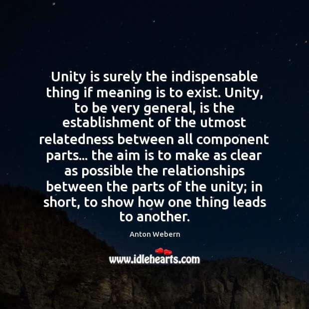 Image, Unity is surely the indispensable thing if meaning is to exist. Unity,