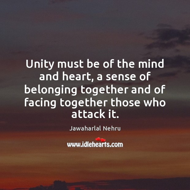 Image, Unity must be of the mind and heart, a sense of belonging