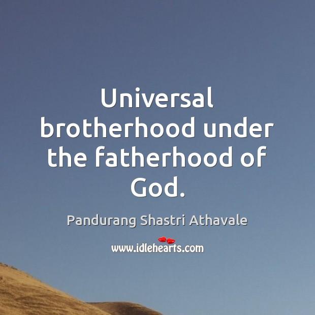 Universal brotherhood under the fatherhood of God. Image