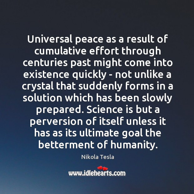 Universal peace as a result of cumulative effort through centuries past might Image