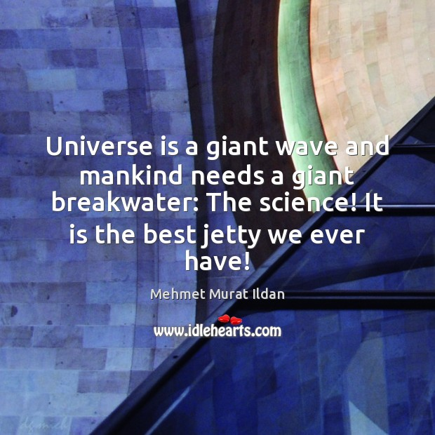 Image, Universe is a giant wave and mankind needs a giant breakwater: The