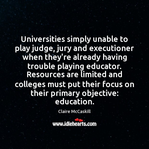 Universities simply unable to play judge, jury and executioner when they're already Image