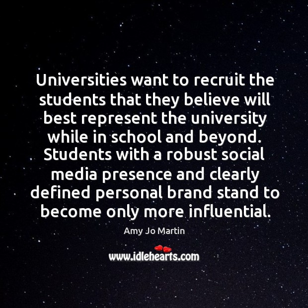 Universities want to recruit the students that they believe will best represent Image