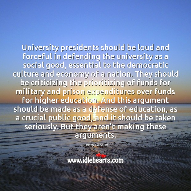 University presidents should be loud and forceful in defending the university as Image