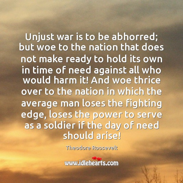 Image, Unjust war is to be abhorred; but woe to the nation that