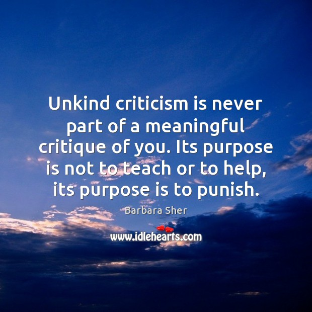 Unkind criticism is never part of a meaningful critique of you. Its Image