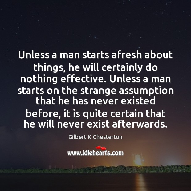 Image, Unless a man starts afresh about things, he will certainly do nothing
