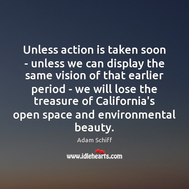 Unless action is taken soon – unless we can display the same Action Quotes Image