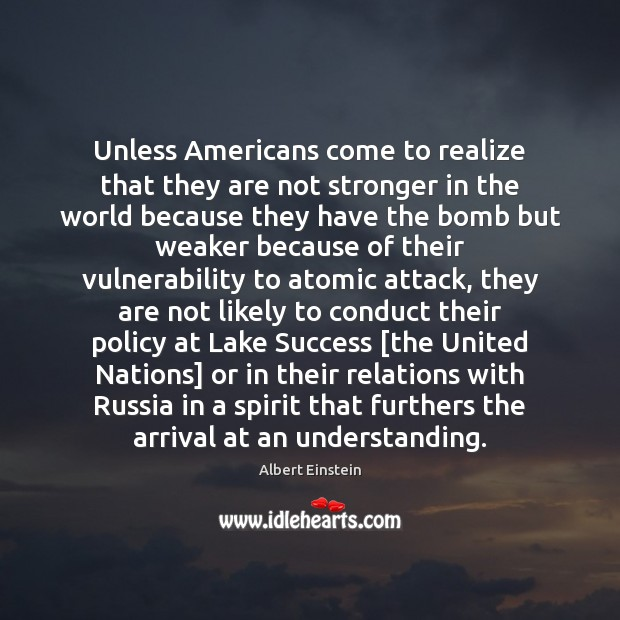 Unless Americans come to realize that they are not stronger in the Image