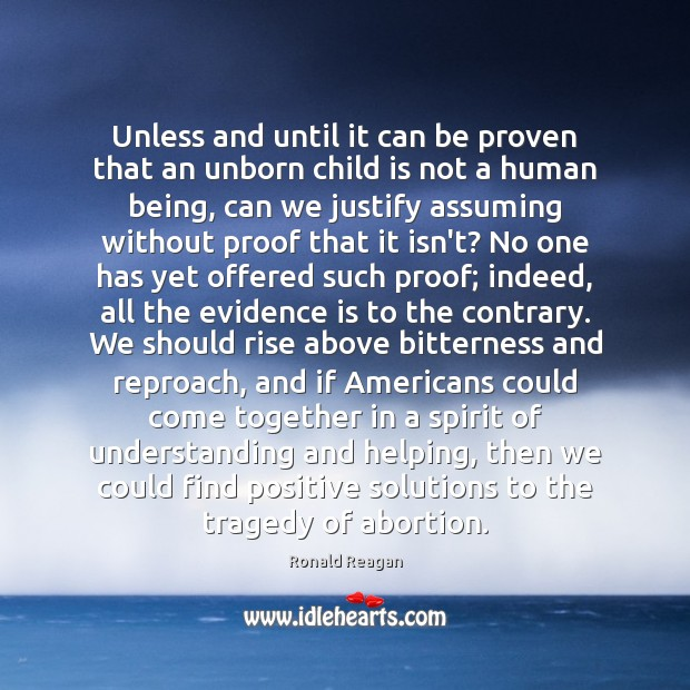 Unless and until it can be proven that an unborn child is Ronald Reagan Picture Quote