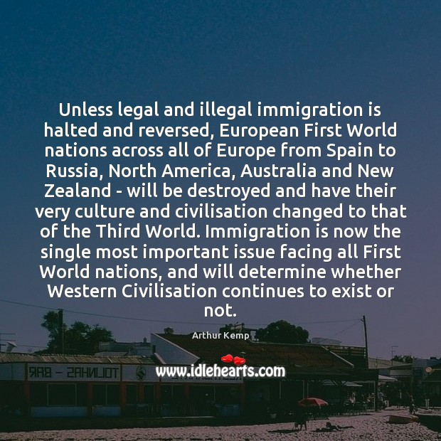 Image, Unless legal and illegal immigration is halted and reversed, European First World