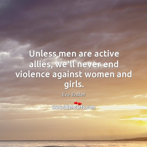 Unless men are active allies, we'll never end violence against women and girls. Image